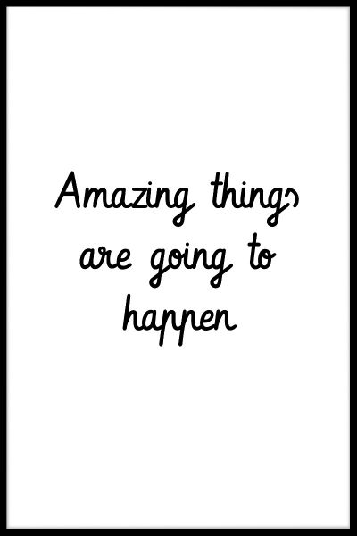 Amazing Things Are Going to Happen Plakat