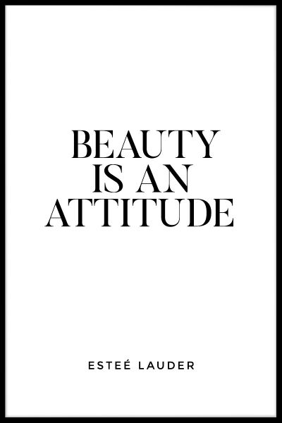 Beauty Is An Attitude Plakat