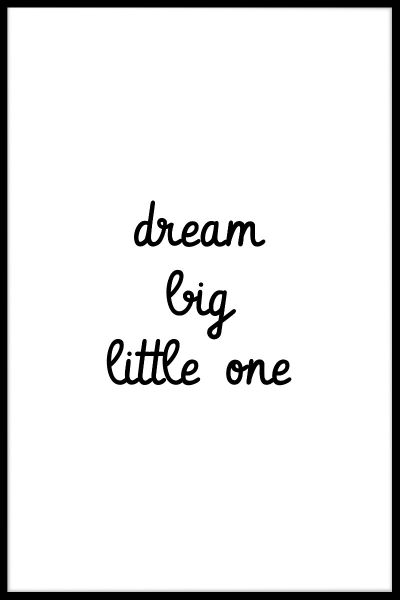 Dream Big Little One Plakat