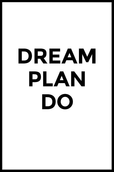 Dream Plan Do Plakat