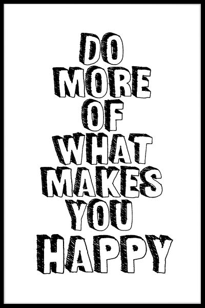 Do More Of What Makes You Happy N02 Plakat