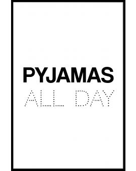 Pyjamas All Day Plakat