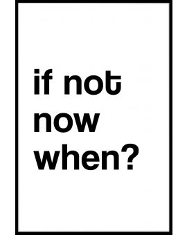 If Not Now When? Plakat