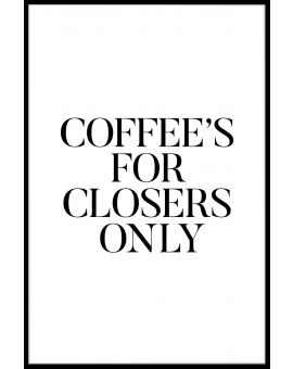 Coffee's For Closers Plakat