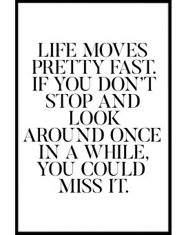 Life Moves Fast Plakat