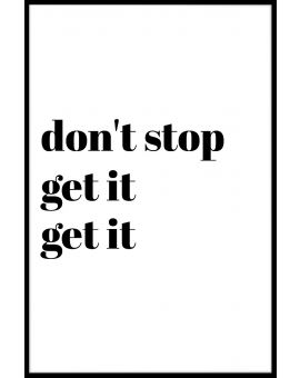 Don't Stop Get It Plakat