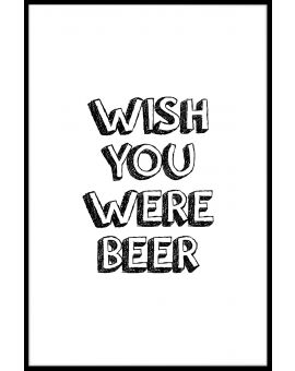 Wish You Were Beer Plakat