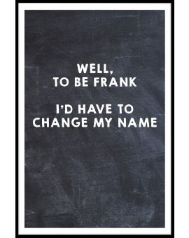 To Be Frank Plakat