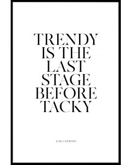 Trendy Is The Last Stage Plakat