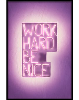 Work Hard Be Nice Plakat